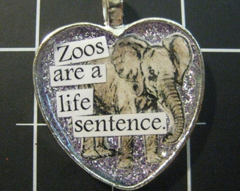 "100% Donation Item: Elephant Pendant, ""Zoos are a Life Sentence"", ALL proceeds go to the current selected animal charity"