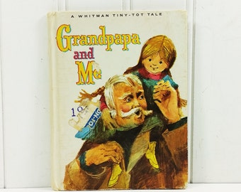 Grandpapa and Me, A 1966 Whitman Tiny Tot Tale by Dorothy Haas
