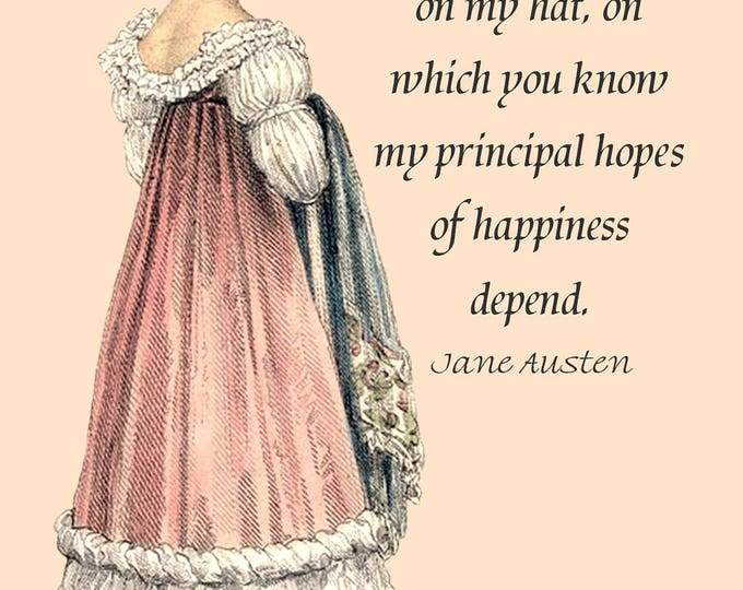 Jane Austen Quotes - Next Week I Shall Begin Operations On My Hat, On Which You Know My Principal Hopes Of Happiness Depend - Funny Postcard