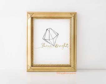 Shine Bright-Printable Quote, Affirmation, Printable Intention, Wall Art, Printable Gift, Digital Download, Digital Print