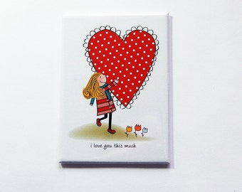 Valentines Day magnet, I love you this much, Fridge magnet, Large Magnet, ACEO, Gift for him, love, Valentines Day gift, I love you (7202)