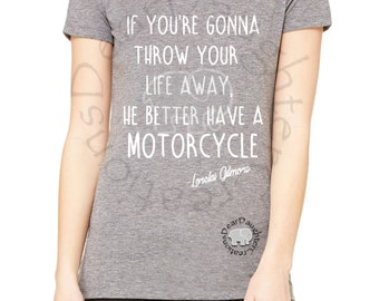 Gilmore Girls He Better Have A Motorcycle T-Shirt- Misses and Plus Sizes!