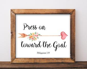 Scripture Art, Printable, Phil 3:14, Press on, Toward the Goal, inspirational quote, scripture wall art, scripture prints, scripture signs
