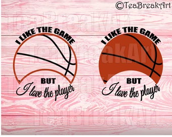 I like the game but I love the player Basketball Monogram Digital Cutting File SVG PNG EPS Instant Download iron on heat transfer decal 599C