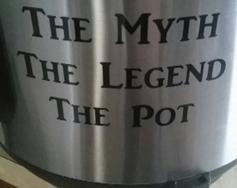 The myth, the legend, the pot appliance decal