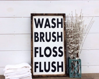 Wash Brush Floss Flush Wood Sign Bathroom Sign