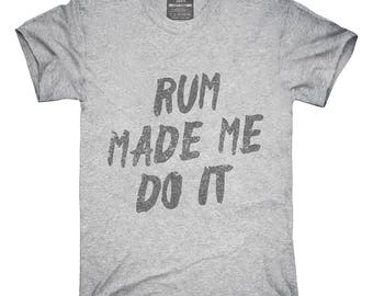 Rum Made Me Do It T-Shirt, Hoodie, Tank Top, Gifts