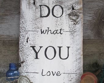 Do What you Love, hand painted sign