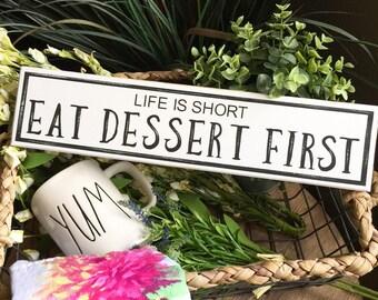 Life is Short Eat Dessert First, Dessert Bar sign, Wedding, Hostess Gift, Kitchen decor, farmhouse style