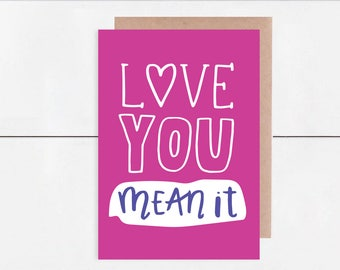 Love You Mean It Mother's Day / Father's Day / Anniversary 5x7 Card