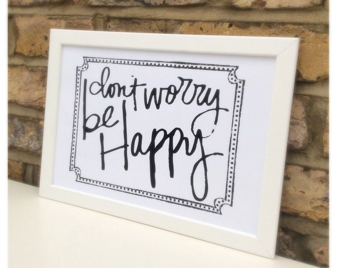 Dont worry be happy framed print, framed quote. Available in any colour. Childrens wall art, bedroom, nursery decor.
