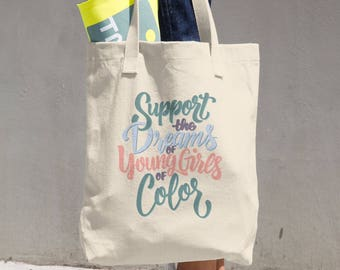 Support the Dreams of Young Girls of Color Tote Bag