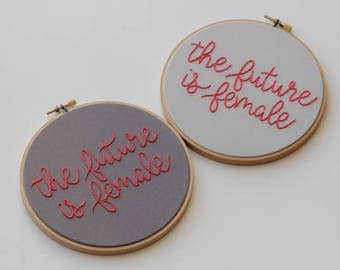 The Future is Female / Feminist / Hand Embroidery / Hoop Art