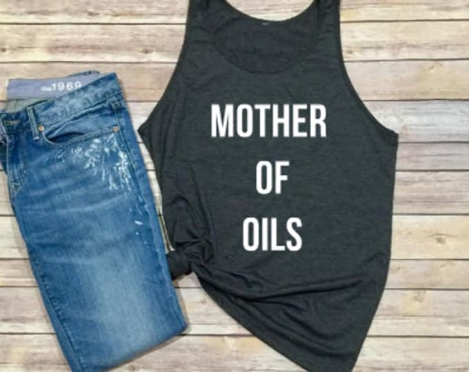 Mother of Oils Shirt- Mother of Dragons - Game of Thrones - Essential Oils - Essential Oils Mama - Oil Mama - Gift for Her- Gift for Mom