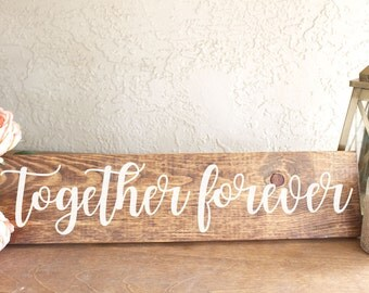 Together Forever Sign - Wedding Photos Prop - Engagement Photos Prop - Wood Wedding Sign - Wedding Decor - Wedding Sign - Together Forever