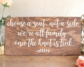 Choose a Seat Not a Side - Wedding Seating Sign - Rustic Wedding Sign - Seating Plan Sign - No Seating Plan Sign