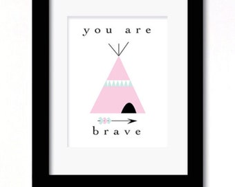 A4 you are brave girl print