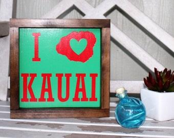 I love Kauai Framed wood sign *Kauai Love*