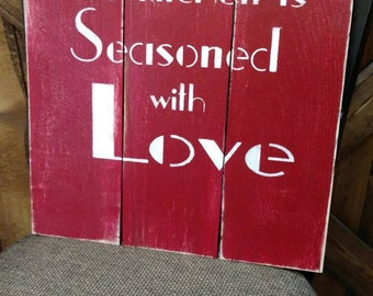 This kitchen is seasoned with love, pallet sign.