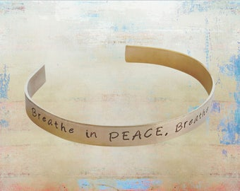 "Breathe in PEACE. Breathe Out LOVE. Yoga Mantra Cuff bracelet-lotus- Inspirational Jewelry - Inhale Exhale - Gift for her 1/4"" brass"