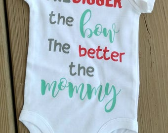 Big bow bodysuit, I like big bows shirt, the bigger the bow the better the mommy bodysuit