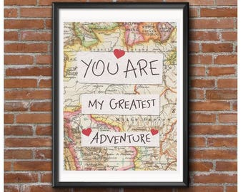 You Are My Greatest Adventure Poster
