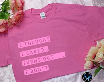 Thought I Cared | Women's Graphic Tee, Graphic tee, Women's Shirt, Women's t-shirt, Women's Tee, Aesthetic, Tumblr shirt, Teen shirt (NMA)