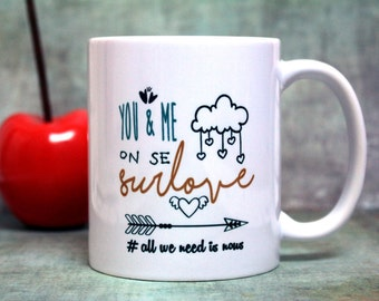 """In love gift. Mug """"It is surlove"""". Customizable Cup. Declaration of love. Gift couple. Text and graphics by Piou creations"""