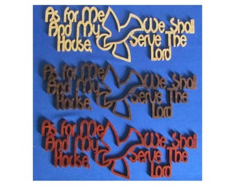 As For Me And My House, We Shall Serve The Lord - Hand Cut Wall Hanging - Available In 3 Different Woods