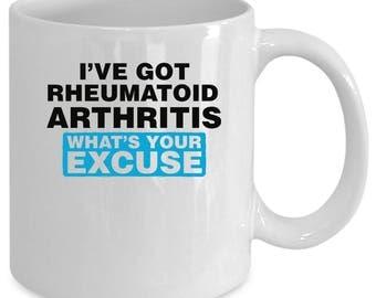 Rheumatoid Arthritis white coffee mug. Funny Rheumatoid Arthritis gift