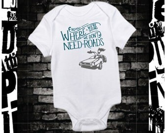We Don't Need Roads Back To The Future Bodysuit Newborn Baby
