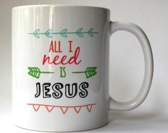 All I Need Is Jesus Mug