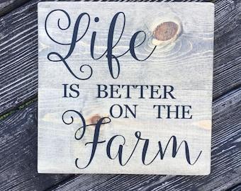 Life is Better on the Farm - Farmhouse - Farm Life - Wood Sign