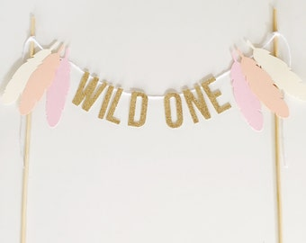 WILD ONE Cake Topper with  feathers bohemian party