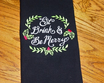 Eat Drink & Be Merry Towel, Christmas Towel, Hand Towel, Embroidered Kitchen Towel, Christmas Kitchen Towel, Holiday Towel, Christmas Decor