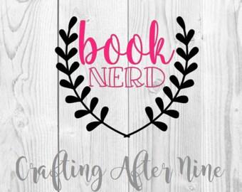 Book Nerd SVG, Geek SVG, Nerd SVG, Book Svg, Book Nerd Cut Files, Silhouette & Cricut Cut Files, Shirts, Vinyl, Htv, Instant Downlad, Dxf