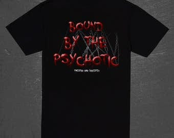 Bound By The Psychotic T-shirt