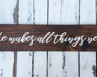 He makes all things new wood sign-rustic-scripture sign-farmhouse decor