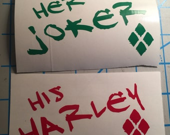 Set of Harley Quinn and Joker| His Harley and Her Joker| Cute| Love| Mad Love| Suicide Squad| Vinyl Decal| Sticker