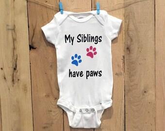 My siblings have paws, dog onesie, baby onesie, i love dogs, unisex onesie, sibling onesies