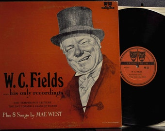 W.C. Fields, His Only Readings, and 8 Songs by Mae West, Proscenium 22