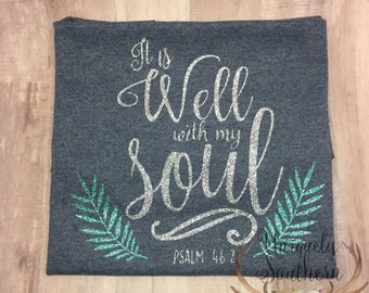 It Is Well With My Soul | Faith Inspired Shirt