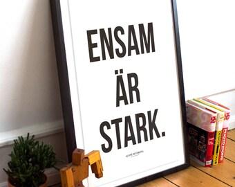 "Scandinavian ""Ensam Ar Stark"" Alone is Strong Swedish proverb -  Minimalist, nordic, typography poster print."