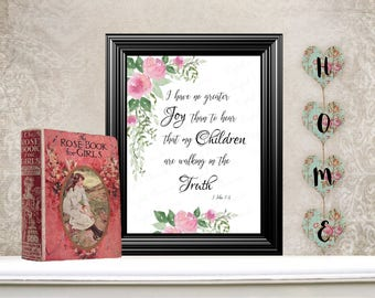Bible Scriptures, Printable Scriptures, Farmhouse Wall Art,Children Walking in Truth', Floral Wall Art. No. Q118