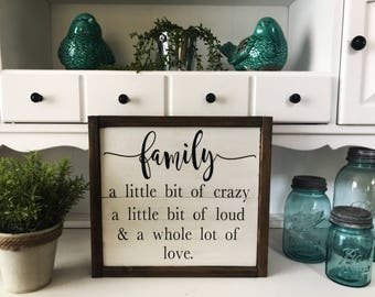 Family Sign - A Little Bit of Crazy A Little Bit of Loud & A Whole Lot of Love - Mothers Sign - Mothers Day - Farmhouse Sign