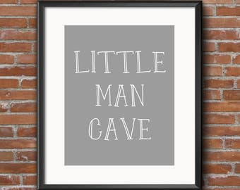 Little Man Cave - Baby Boys Room Art - Boy Nursery Decor - Baby Shower Gift - Quote for Boy Bedroom - 8x10 - Nursery Quote Wall Art - Grey
