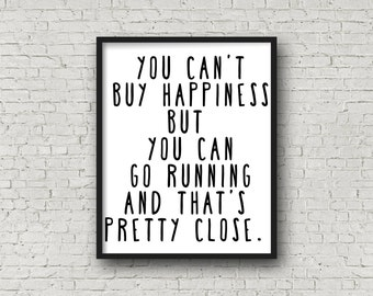 You Can't Buy Happiness But You Can Go Running and That's Pretty Close (5x7, 8x10, 11x14 Prints Included!), Running Quote, Gift for Runner
