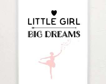 Little girl big dreams. Ballerina print.