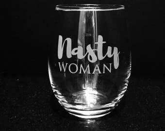 Nasty Woman etched wine glass ~ Political wine glass for women ~ I'm with her wine glass ~ Etched wine glass ~ Democrat wine glass ~ Liberal