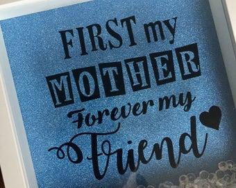 First My Mother Forever My Friend Box Frame